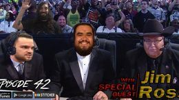 jim ross sheet podcast episode 41 ryan satin jamie iovine elijah bates kevin silva wrestling