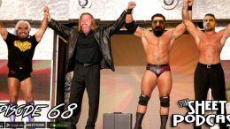 episode 68 sheet podcast ryan satin elijah bates jamie iovine kevin silva wrestling hardy boys