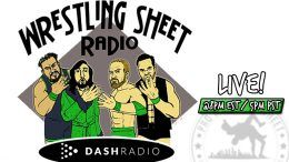 Dash Radio Wrestling Sheet hot button channel ryan satin jamie iovine kevin silva elijah bates