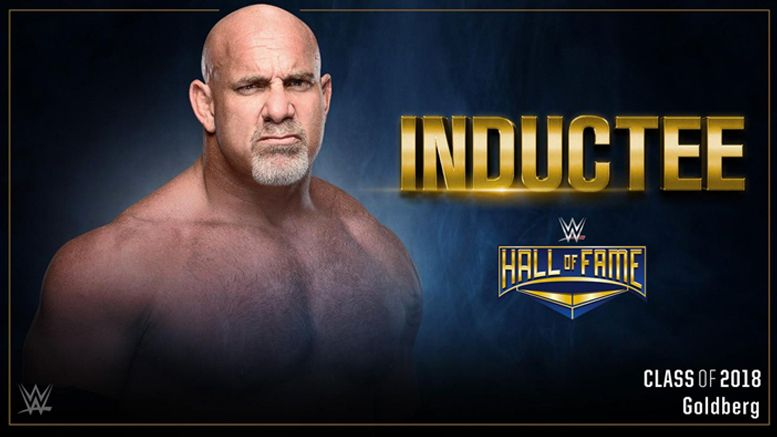goldberg wwe hall of fame class 2018 wrestlemania