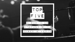 top five 5 james mckenna kevin silva raw smackdown recap