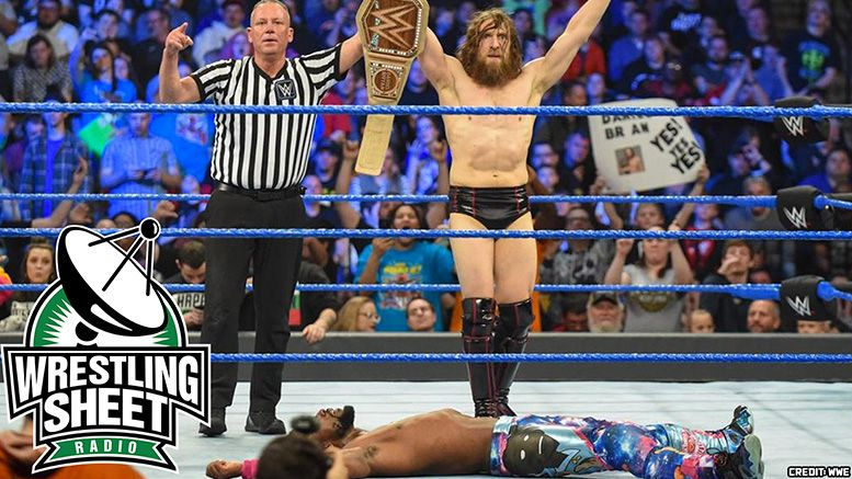wrestling sheet radio wsr daniel bryan kofi kingston gauntlet match smackdown recap