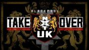 nxt uk takeover blackpool wwe
