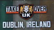 nxt uk takeover ireland wwe